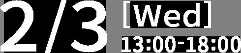 2/3[Wed]13:00-18:00